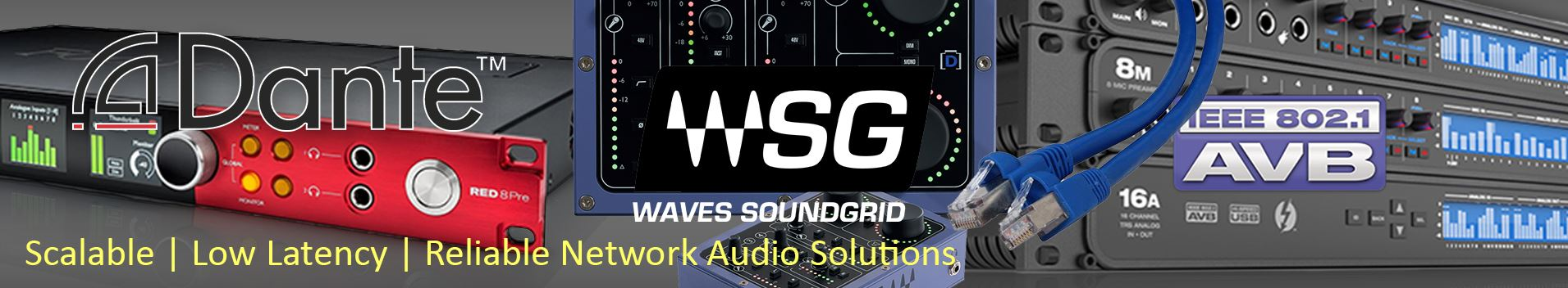 Network Audio Solutions - Dante, SoundGrid and AVB. We offer full integration with DANTE and SoundGrid technologies with any of our computer systems